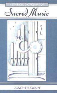 Joseph P. Swain - Historical dictionary of sacred music - Livre - di-arezzo.fr
