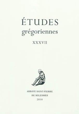 Etudes Grégoriennes, n° XXXVII - Livre - laflutedepan.com