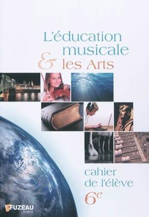 L'éducation musicale et les arts, 6e : cahier de l'élève laflutedepan