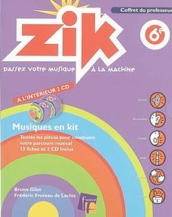 GILET Bruno / FRUTEAU DE LACLOS Frédéric - Zik, 6e : coffret du professeur et livret de l'élève - Livre - di-arezzo.fr