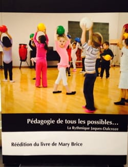 Mary BRICE - Pedagogy of all possibilities ... The rhythmic Jaques-Dalcroze - Book - di-arezzo.co.uk