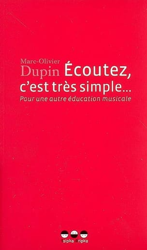 DUPIN Marc-Olivier - Listen, it's very simple ...: for another musical education - Book - di-arezzo.co.uk