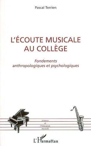 Pascal TERRIEN - L'écoute musicale au collège : fondements anthropologiques et psychologiques - Livre - di-arezzo.fr