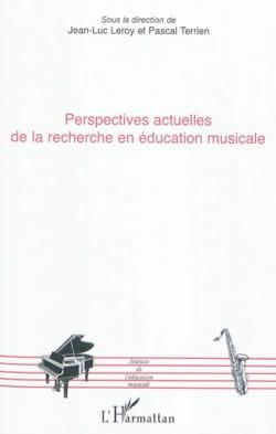 LEROY Jean-Luc dir. / TERRIEN Pascal dir. - Perspectives actuelles de la recherche en éducation musicale - Livre - di-arezzo.fr