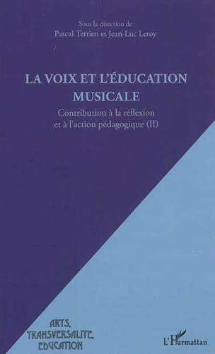 TERRIEN Pascal dir. / LEROY Jean-Luc (dir.) - La voix et l'éducation musicale - Livre - di-arezzo.fr