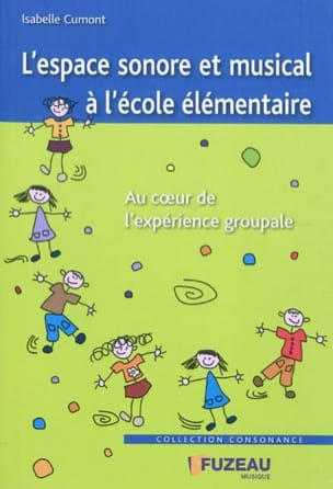 Isabelle Cumont - L'espace sonore et musical à l'école élémentaire - Livre - di-arezzo.fr
