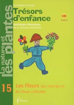 Anne-Marie GROSSER - Trésors d'enfance : anthologie thématique de la chanson d'enfants, vol. 15 - Livre - di-arezzo.fr