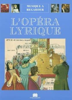 L'opéra lyrique : quatre siècles de théâtre musical - laflutedepan.com