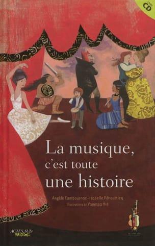 CAMBOURNAC Angèle / PÉHOURTICQ Isabelle - La musique, c'est toute une histoire - Livre - di-arezzo.fr