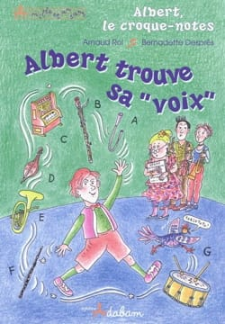 Albert le croque-notes Volume 1, Albert trouve sa voix - laflutedepan.com