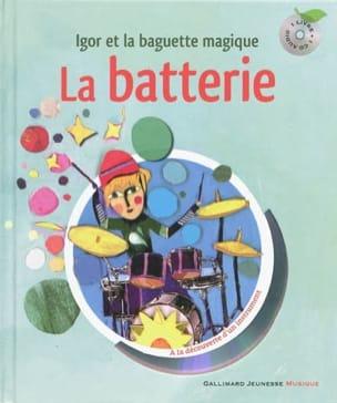 SAUERWEIN Leigh / DESTOURS Christine / FRONTY Aurélia - La batterie : Igor et la baguette magique - Livre - di-arezzo.fr