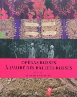 Opéras russes à l'aube des Ballets russes, 1901-1913 : costumes & documents - laflutedepan.com
