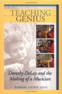 Teaching genius : Dorothy De Lay and the making of a musician - laflutedepan.com