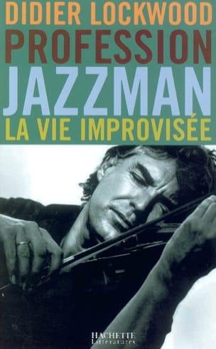 Profession jazzman : la vie improvisée - laflutedepan.com