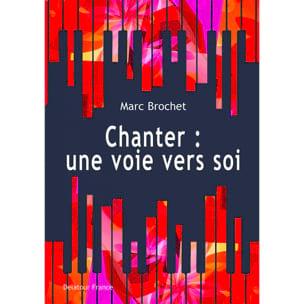 Chanter : une voie vers soi Marc BROCHET Livre laflutedepan