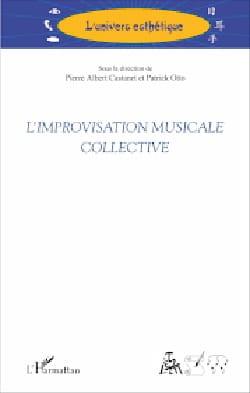Pierre Albert CASTANET - L'improvisation musicale collective - Livre - di-arezzo.fr