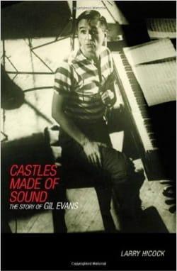 Castles Made of Sound: The Story of Gil Evans - laflutedepan.com