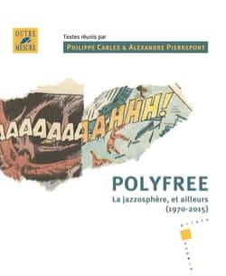 Polyfree : la jazzosphère, et ailleurs (1970-2015) laflutedepan