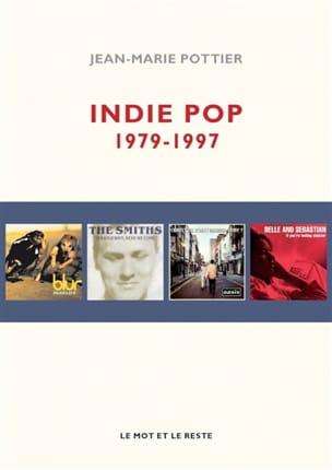 Indie pop : 1979-1997 - POTTIER Jean-Marie - Livre - laflutedepan.com