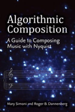 Mary SIMONI - Algorithmic Composition: A Guide to Composing Music with Nyquist - Livre - di-arezzo.fr