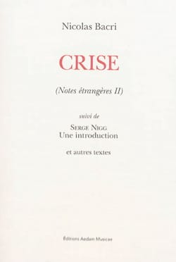 Notes étrangères vol 2: Crise / Serge Nigg : une introduction laflutedepan