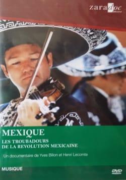 Mexique: Les troubadours de la révolution mexicaine - laflutedepan.com