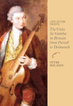 Life After Death: The Viola Da Gamba in Britain from Purcell to Dolmetsch laflutedepan