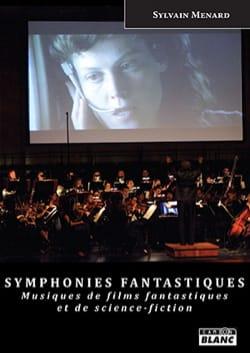 SYMPHONIES FANTASTIQUES - Sylvain MÉNARD - laflutedepan.com