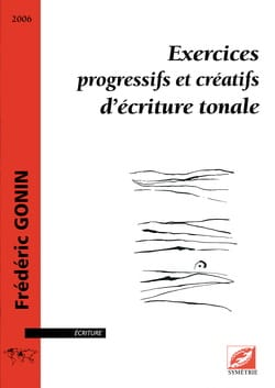 Frédéric GONIN - Progressive and creative tonal writing exercises - Book - di-arezzo.com