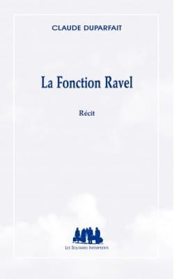 La fonction Ravel - Claude DUPARFAIT - Livre - laflutedepan.com