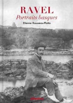 Ravel, portraits basques ROUSSEAU-PLOTTO Étienne Livre laflutedepan