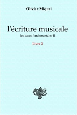 Olivier MIQUEL - Music Writing: The Fundamentals II - Book - di-arezzo.com