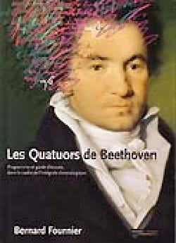 Les Quatuors de Beethoven - Bernard FOURNIER - laflutedepan.com
