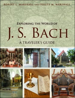 Exploring the World of J. S. Bach : A Traveler's Guide - laflutedepan.com