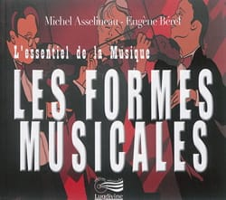 Michel ASSELINEAU - The essence of music: musical forms - Book - di-arezzo.com