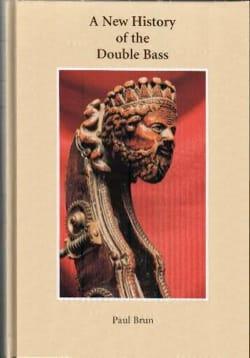 A new history of the double bass - Paul Brun - laflutedepan.com