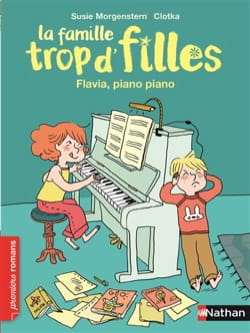 La famille trop d'filles : Flavia, piano piano - laflutedepan.com