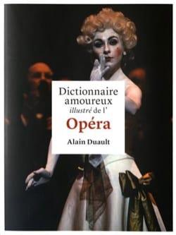 Dictionnaire amoureux illustré de l'Opéra Alain DUAULT laflutedepan