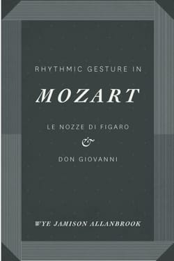Rhythmic Gesture in Mozart: Le Nozze di Figaro and Don Giovanni - laflutedepan.com