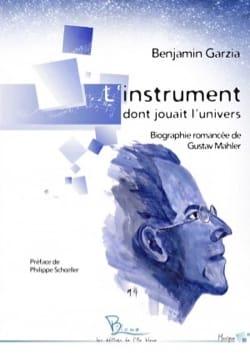 L'instrument dont jouait l'univers: biographie romancée de Gustav Mahler - laflutedepan.com