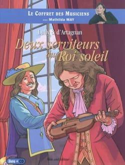 Lully & d'Artagnan : deux serviteurs du Roi-Soleil - laflutedepan.com