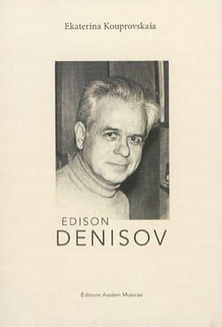 Edison Denisov - Ekatarina KOUPROVSKAIA - Livre - laflutedepan.com