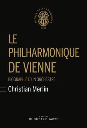 Le Philharmonique de Vienne Christian MERLIN Livre laflutedepan