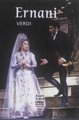 Avant-scène opéra (L'), n° 296 : Ernani VERDI Livre laflutedepan
