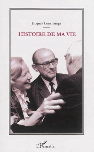 Histoire de ma vie - Jacques LONGCHAMPT - Livre - laflutedepan.com