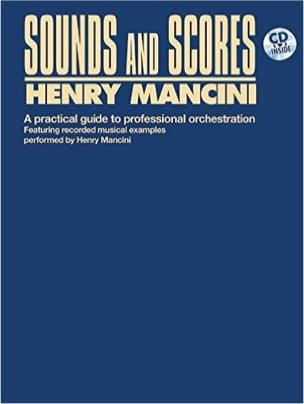 Henry MANCINI - Sounds and Scores: Practical Guide to Professional Orchestration - Livre - di-arezzo.fr