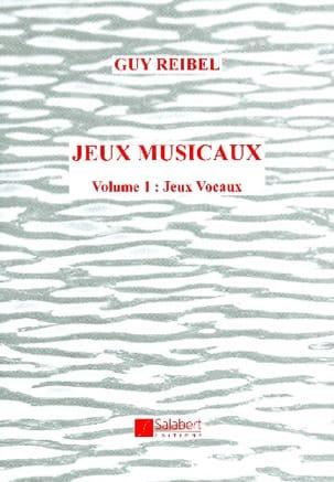 Jeux musicaux vol. 1: jeux vocaux Guy REIBEL Livre laflutedepan