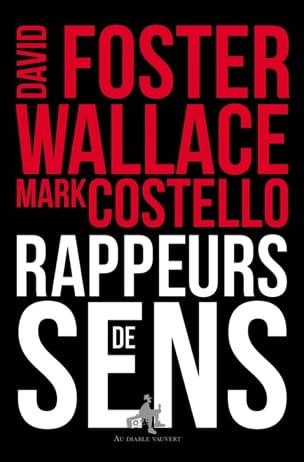 Rappeurs de sens WALLACE David Foster Livre Les Oeuvres - laflutedepan
