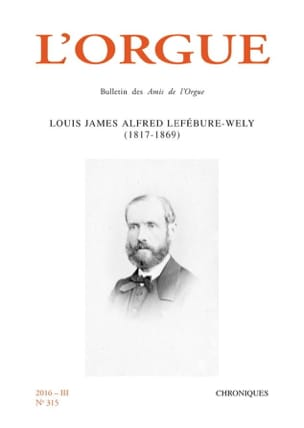 L'orgue, n° 315 : Louis James Alfred Lefébure-Wely (1817-1869) laflutedepan