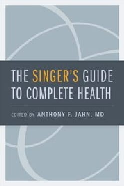 JAHN Anthony F. - The singer's guide to complete health - Livre - di-arezzo.fr